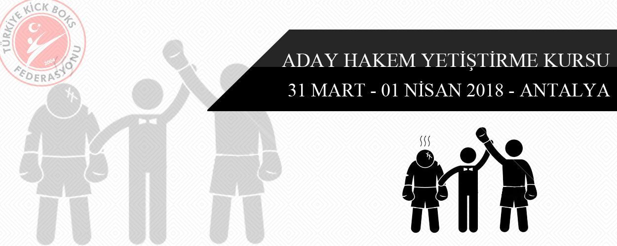 Aday Hakem Yetiştirme Kursu - 31 Mart - 01 Nisan 2018 - ANTALYA