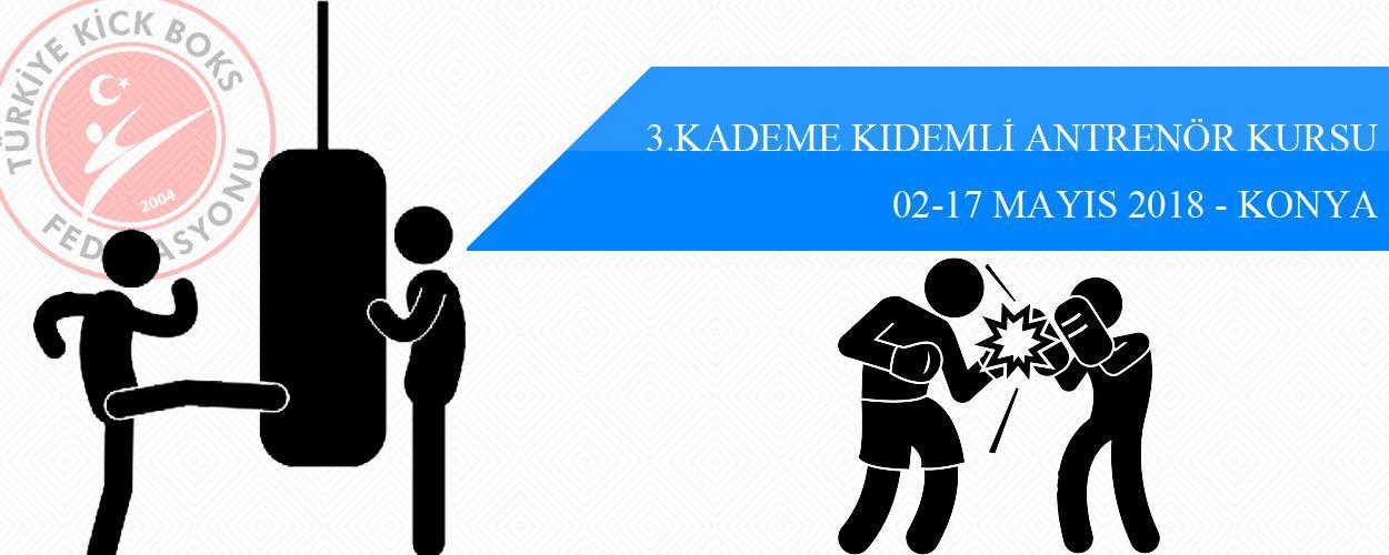 3. Kademe Kıdemli Antrenör Kursu - 02-17 Mayıs 2018 - KONYA