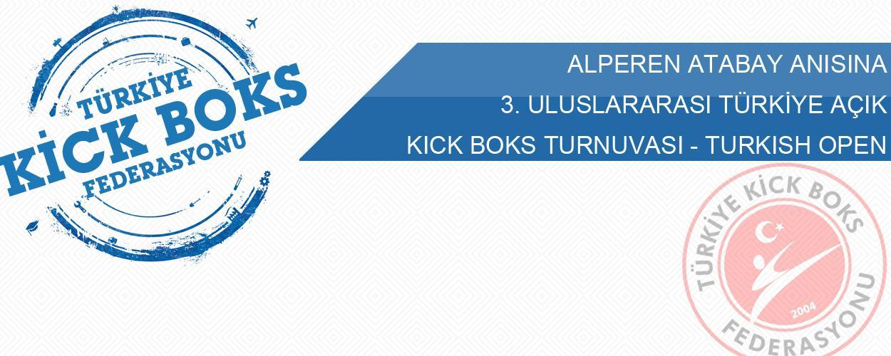 Alperen Atabay Anısına 3. Uluslararası Türkiye Açık Kick Boks Turnuvası Turkish Open - 05-08 Nisan 2018 - ANTALYA