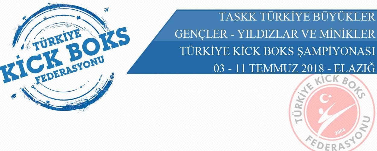 TASKK Türkiye Büyükler - Gençler - Yıldızlar ve Minikler Kick Boks Şampiyonası - 03 - 11 Temmuz 2018 - ELAZIĞ