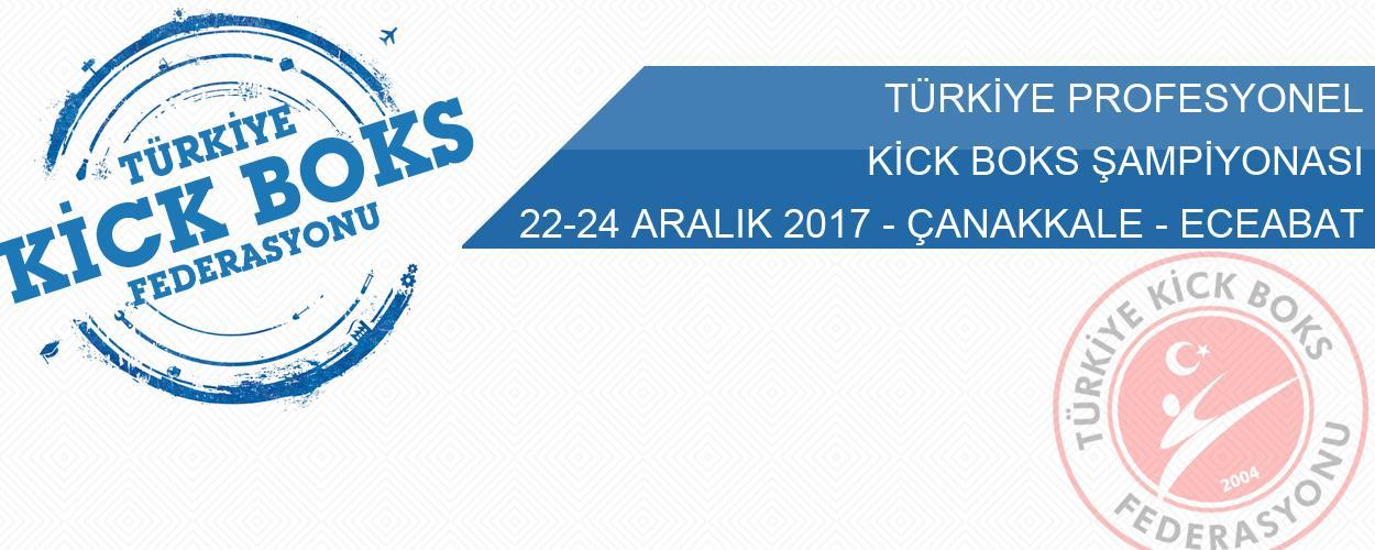 Türkiye Profesyonel Kick Boks Şampiyonası - 22-24 Aralık 2017- ÇANAKKALE