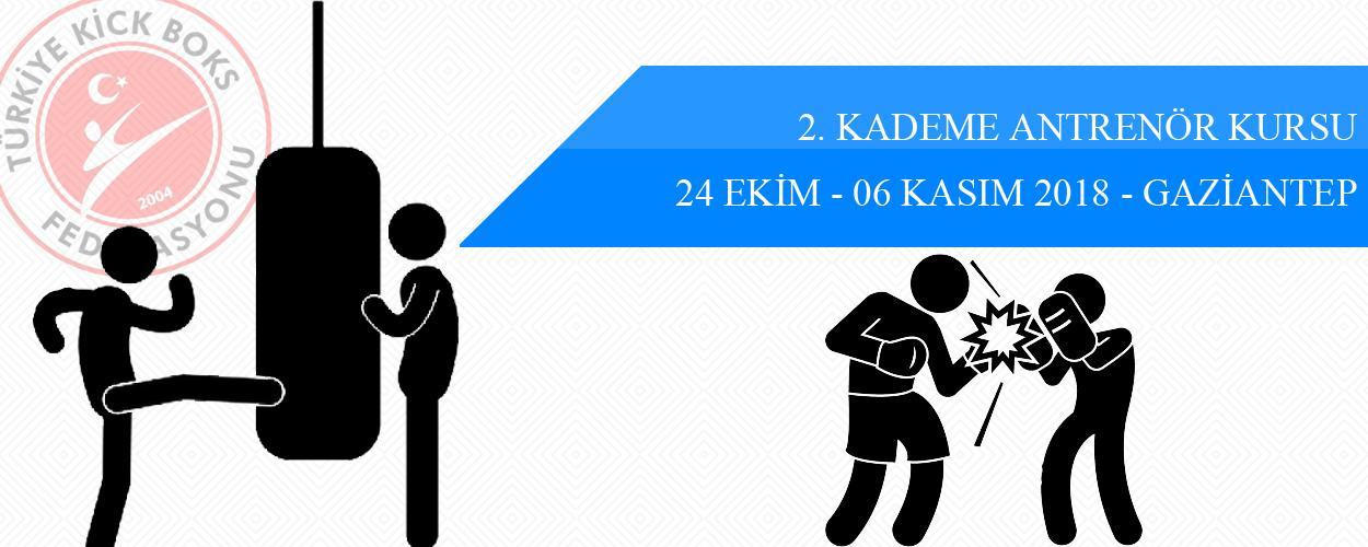 2. Kademe Antrenör Kursu - 24 Ekim - 06 Kasım 2018 - GAZİANTEP